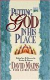 Putting God in His Place, David R. Mains, 156233252X