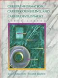 Career Information, Career Counselling, and Career Development, Isaacson, Lee E. and Brown, Duane, 020526252X