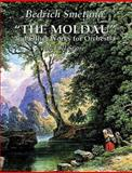 Moldau and Other Works for Orchestras, Bedrich Smetana, 0486292525
