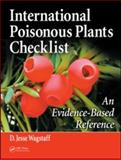 International Poisonous Plants Checklist : An Evidence-Based Reference, Wagstaff, D. Jesse, 1420062522