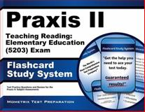 Praxis II Teaching Reading Elementary Education (5203) Exam Flashcard Study System : Praxis II Test Practice Questions and Review for the Praxis II Subject Assessments, Praxis II Exam Secrets Test Prep Team, 1630942529