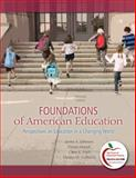 Foundations of American Education : Perspectives on Education in a Changing World, Johnson, James A. and Musial, Diann L., 0137012527