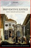 Preventive Justice, Ashworth, Andrew and Zedner, Lucia, 0198712529