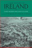 Early Modern Ireland, 1534-1691, Moody, T. W. and Martin, F. X., 0199562520