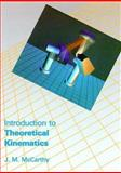 Introduction to Theoretical Kinematics, McCarthy, J. M., 0262132524