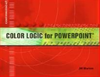 Color Logic for PowerPoint : Color Voodoo, Jill Morton, 0970912528