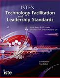 ISTE's Technology Facilitation and Leadership Standards : What Every K-12 Technologist Should Know and Be Able to Do, Williamson, Jo and Redish, Traci, 1564842525