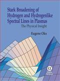 Stark Broadening of Hydrogen and Hydrogenlike Spectral Lines : The Physical Insight, Oks, Eugene, 1842652524