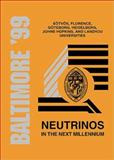 Neutrinos in the Next Millennium : Proceedings of the Johns Hopkins Workshop on Current Problems in Particle Theory 23, Baltimore, 1999, (June 10-12), Domokos, G. and Kovesi-Domokos, S., 9810242522