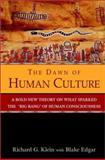 The Dawn of Human Culture, Richard G. Klein and Blake Edgar, 0471252522