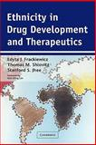 Ethnicity in Drug Development and Therapeutics, Frackiewicz, Edyta J. and Shiovitz, Thomas M., 0521292522
