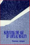 Surviving the Age of Virtual Reality, Langan, Thomas, 0826212522