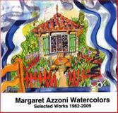 Margaret Azzoni Watercolors : Selected Works 1982-2009,, 0979222524