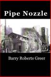 Pipe Nozzle, Barry Greer, 1477402527