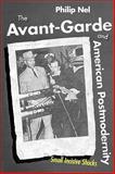 The Avant-Garde and American Postmodernity : Small Incisive Shocks, Nel, Philip, 1604732520