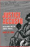Justice Accused : Antislavery and the Judicial Process, Cover, Robert M., 0300032528