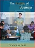 The Future of Business, Gitman, Lawrence J. and McDaniel, Carl, 0324272529