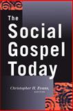 The Social Gospel Today, , 0664222528