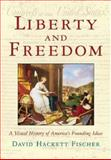 Liberty and Freedom, David Hackett Fischer, 0195162536