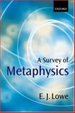 A Survey of Metaphysics, Lowe, E. J., 0198752539
