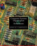Computer Systems Organization and Architecture, Carpinelli, John D., 0201612534