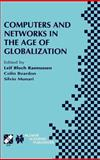 Computers and Networks in the Age of Globalization : Ifip Tc9 Fifth World Conference on Human Choice and Computers August 25-28, 1998, Geneva, Switzerland, , 0792372530