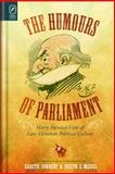 The Humors of Parliament : Harry Furnniss's View of Late-Victorian Political Culture, Cordery, Gareth and Meisel, Joseph S., 0814212530
