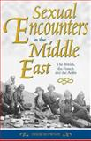Sexual Encounters in the Middle East : The British, the French and the Arabs, Hopwood, Derek, 0863722539