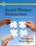 Social Worker as Researcher : Integrating Research with Advocacy, Maschi, Tina and Youdin, Robert, 0205042538