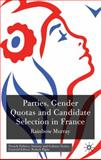 Parties, Gender Quotas and Candidate Selection in France, Murray, Rainbow, 0230242537