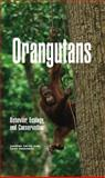 Orangutans : Behavior, Ecology, and Conservation, Payne, Junaidi and Prudente, Cede, 0262162539