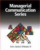 Managerial Communication Series, O'Rourke, James, 0324152531