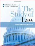 The Study of Law : A Critical Thinking Approach, Currier, Katherine A. and Eimermann, Thomas E., 0735552533