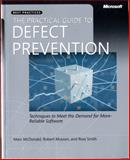 The Practical Guide to Defect Prevention, McDonald, Marc and Musson, Robert, 0735622531