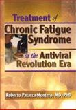 Treatment of Chronic Fatigue Syndrome in the Antiviral Revolution Era, Roberto Patarca-Montero, 0789012537