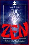 The Magic of Zen : Pathway to Self Transformation, Stein, Inez, 089334253X