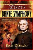 Liszt's Dante Symphony, Rich Disilvio, 0981762530