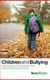 Children and Bullying : How Parents and Educators Can Reduce Bullying at School, Rigby, Ken, 1405162538