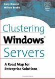 Clustering Windows Server : A Road Map for Enterprise Solutions, Mauler, Gary and Beebe, Milt, 1555582532