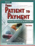 From Patient to Payment : Insurance Procedures for the Medical Office, Student Text with Data Disk, Newby, Cynthia, 0078252539
