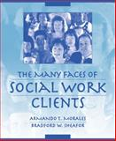 The Many Faces of Social Work Clients, Morales, Armando and Sheafor, Bradford W., 0205342531