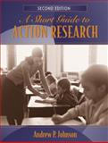 A Short Guide to Action Research, Johnson, Andrew P., 020541253X