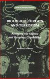 Biological Threats and Terrorism : Assessing the Science and Response Capabilities: Workshop Summary, Forum on Emerging Infections, Board on Global Health, 0309082536