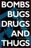 Bombs, Bugs, Drugs, and Thugs : Intelligence and America's Quest for Security, Johnson, Loch K., 081474253X