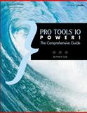 Pro Tools 10 Power! : The Comprehensive Guide, Cook, Frank D., 1133732534