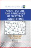 Architecture and Principles of Systems Engineering, Dickerson, Charles and Mavris, Dimitri N., 1420072536
