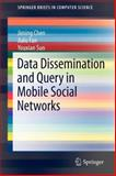 Data Dissemination and Query in Mobile Social Networks, Chen, Jiming and Fan, Jialu, 1461422531