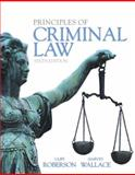 Principles of Criminal Law, Wallace, Harvey and Roberson, Cliff, 0133822532