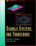 Signals, Systems, and Transforms, Phillips, Charles L. and Parr, John M., 0137952538