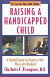 Raising a Handicapped Child, Charlotte E. Thompson, 019513253X